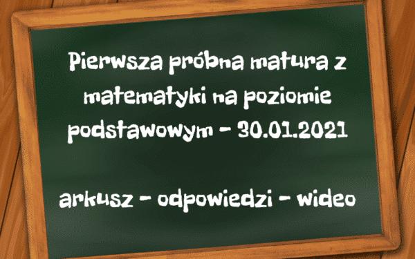 Pierwsza próbna matura z matematyki - 30.01.2021