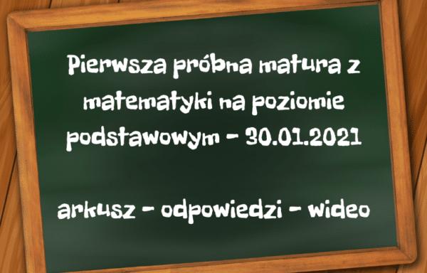 """Pakiet """"Pierwsza próbna matura z matematyki"""" – 30.01.2021"""