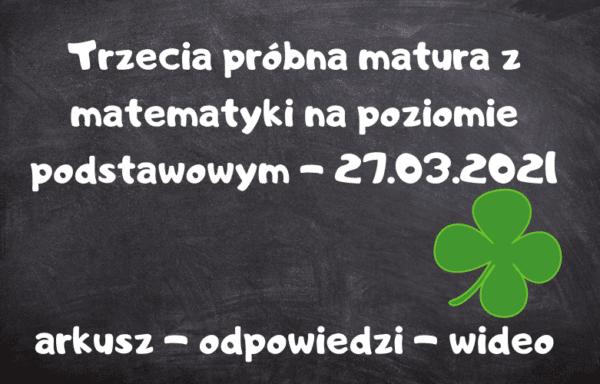 """Pakiet """"Trzecia próbna matura z matematyki"""" – 27.03.2021"""